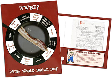 What Would Bacon Do? (Image courtesy Archie McPhee)
