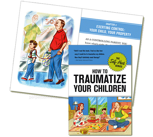 How To Traumatize Your Children (Image courtesy Perpetual Kid)