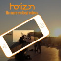 Say Goodbye To Vertical Videos Forever With Horizon