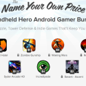Deal Of The Day: The Name Your Own Price Handheld Hero Android Gamer Bundle
